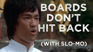 Bruce Lee 'Boards don't hit back'