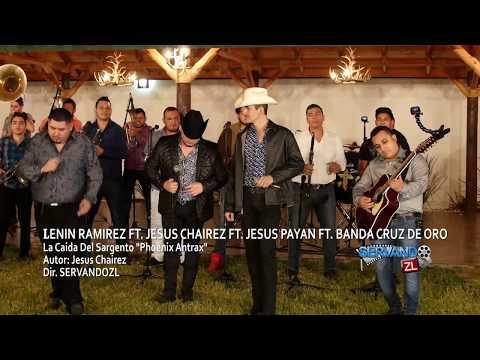 Jesus Chairez Ft. Lenin Ramirez Ft. Banda Cruz De Oro - La Caida Del Sargento (En Vivo 2017)