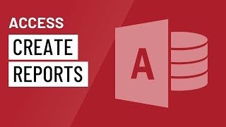 Access 2016: Creating Reports