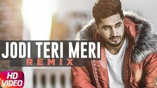 Jodi Teri Meri – Remix – Jassi Gill