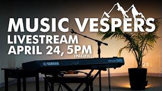 LIVE Music Vespers | April 24, 2020