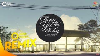 Thay Tôi Yêu Cô Ấy (DinhLong Remix) - Thanh Hưng | Nhạc Trẻ Remix Căng Cực Hay Nhất 2019