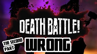 DEATH BATTLE! Episodes that are wrong follow up.