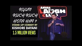 Kyun Kuch Kuch Hota hai || Stand-up comedy by Kishore Dayani