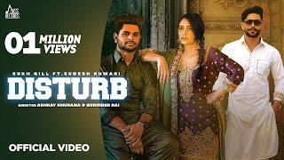 Disturb – Sukh Gill Ft Sudesh Kumari Video HD