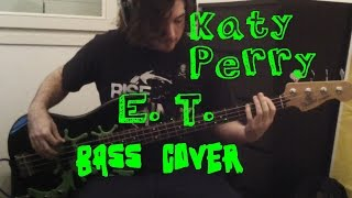 Katy Perry - E.T. BASS COVER
