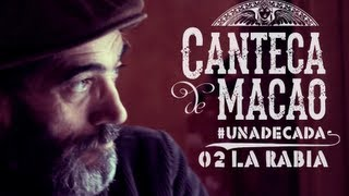 Canteca De Macao - Canteca de Macao feat Chico Ocaña - La Rabia