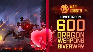 War Robots Love Stream (GIVEAWAY) 600 Exclusive Dragon Weapons [ Blaze Calamity Marquess ]