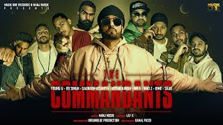 The COMMANDANTS – Young G – RD Singh – Saurabh Acharya – Ustad Harsh – Mr G – Mad Z – Dime – Saab