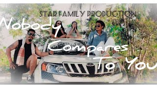 Nobody compares to you || cover video || STAR FAMILY PRODUCTION