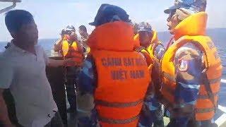 Cảnh sát biển Việt Nam: Có giỏi ra mà bắt tàu Trung Quốc, đừng có mà lên đây mà hống hách