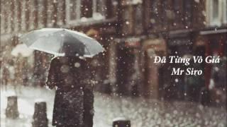 [1 Hour] Đã Từng Vô Giá - Mr Siro
