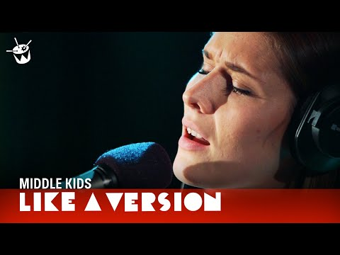 Middle Kids cover Crowded House 'Don't Dream It's Over' for Like A Version