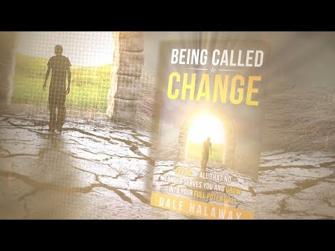 Are You Being Called to Change? New book by Dale Halaway reveals how to manifest the power of the subconscious mind and grow into your full potential