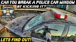 Can You Break A Police Car Window By Kicking it? Lets Find Out!