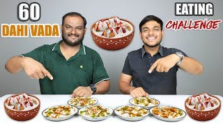 60 DAHI VADA EATING COMPETITION | Dahi Bhalla | Dahi Vada Eating Challenge | Food Challenge