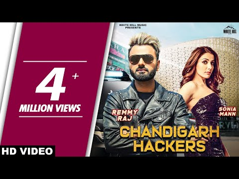 Chandigarh Hackers (Full Video) Remmy Raj feat Sonia Mann