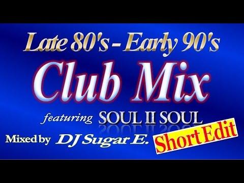 1989 - 1992 UK / US R&B Club Mix ft. Soul II Soul - DJ Sugar E. (reupload: short)