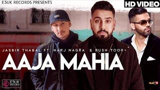 Aaja Mahia – Jasbir Thabal
