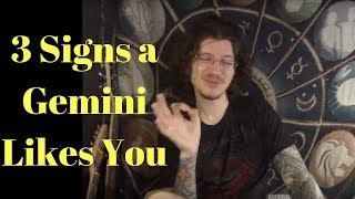 3 Signs a Gemini Likes You
