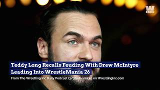 Teddy Long Recalls Feuding With Drew McIntyre Leading Into WrestleMania 26
