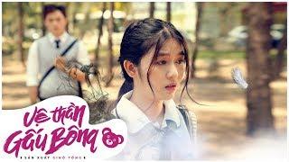 VỆ THẦN GẤU BÔNG - Tập 6   Phim Học Sinh Cấp 3   Lục Anh, Phương Quỳnh, Mỹ Nhân, Chí Thành