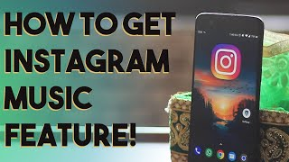 How to get Instagram Music feature (in any region)