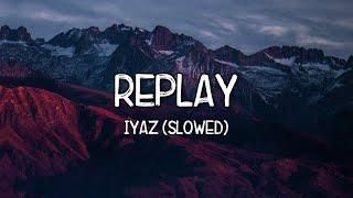 Replay (Slowed) - Iyaz  (Lyrics) Tiktok Song 🎵 Shawty's like a melody 🎵