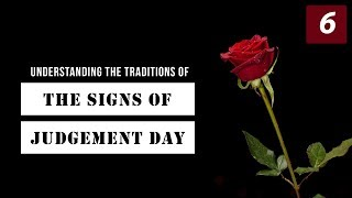 Understanding The Traditions of The Signs of Judgement Day | Episode 6: Ya'juj And Ma'juj