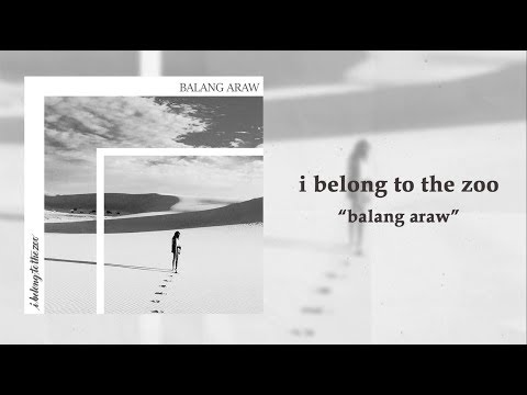 I Belong to the Zoo - Balang Araw (Official Lyric Video)