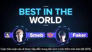 [Vietsub] Smeb vs Faker - ai là tuyển thủ LMHT số 1 thế giới?