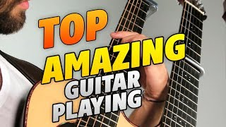 Amazing Guitar Playing Top