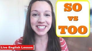 TOO vs SO [Advanced English Lesson]