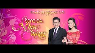 THÚY NGA 121 - PARIS BY NIGHT 121 - SONG CA NHẠC VÀNG