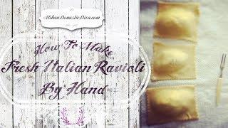 How To Make Fresh Italian Ravioli By Hand