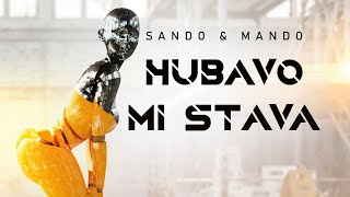 SANDO & MANDO - HUBAVO MI STAVA (OFFICIAL VIDEO)