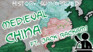 History Summarized: Medieval China (Ft Jack Rackam)