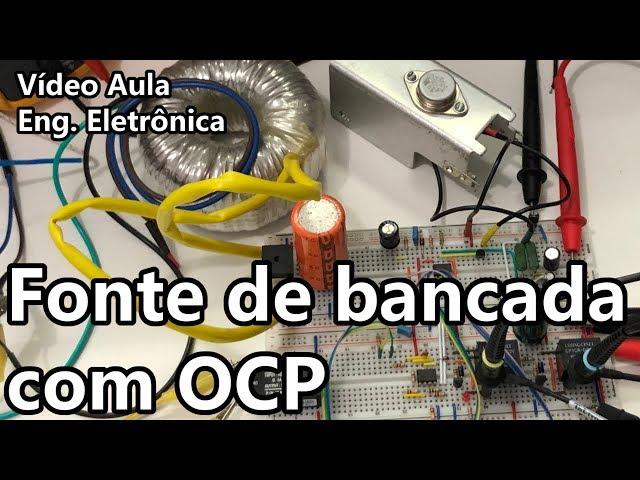 FONTE DE BANCADA COM AJUSTE PARA SOBRE CORRENTE | Vídeo Aula 321