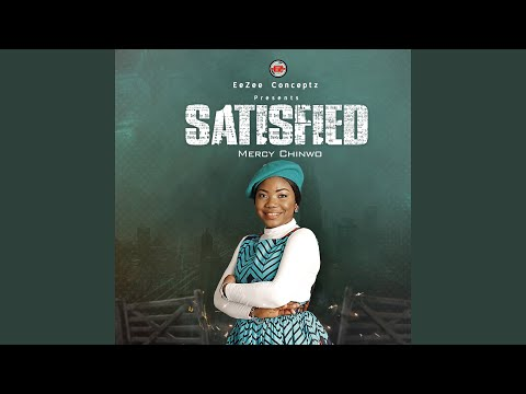 (Album) SATISFIED by Mercy Chinwo