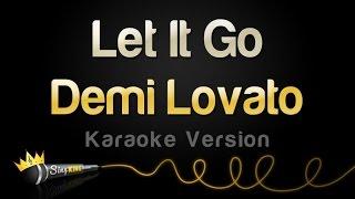 Demi Lovato - Let It Go (Karaoke Version)