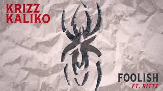 Krizz Kaliko - Foolish (Ft. Rittz)   OFFICIAL AUDIO