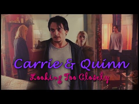 Carrie & Quinn || Looking Too Closely [+6x01]