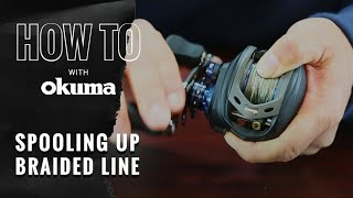 How to Correctly Spool Up Braided Line- How To