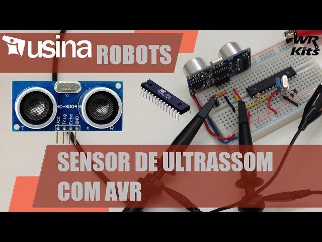 SENSOR DE ULTRASSOM COM AVR | Usina Robots #023