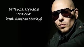 Pitbull - Options ft. Stephen Marley (lyrics)