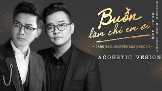 Buồn Làm Chi Em Ơi - Hoài Lâm ft. Nguyễn Minh Cường   Acoustic Version