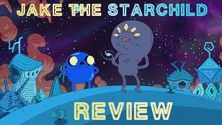 Adventure Time Review: S10E10 - Jake the Starchild