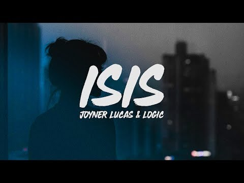 Joyner Lucas - ISIS (Lyrics) ft. Logic