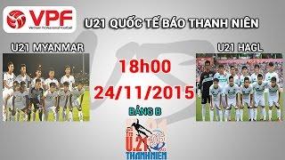 U21 Myanmar vs U21 HAGL - U21 Quốc tế BTN | FULL