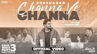 Channa Ve Channa – Gurshabad (Chal Mera Putt 3)